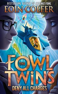 Deny All Charges (The Fowl Twins, Book 2) by Eoin Colfer