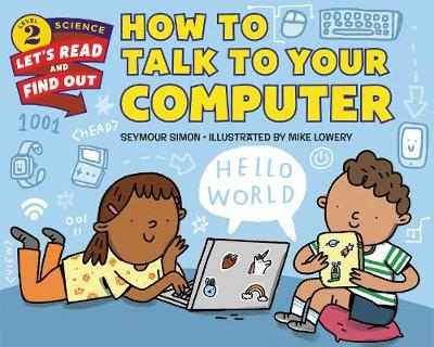 How To Talk To Your Computer by Seymour Simon