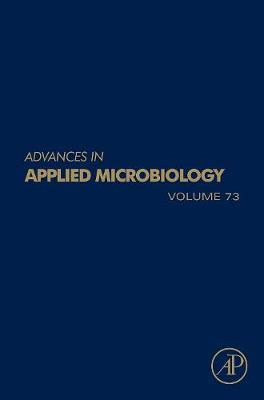 Advances in Applied Microbiology  Volume 73 by Allen I. Laskin