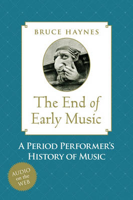 End of Early Music by Bruce Haynes