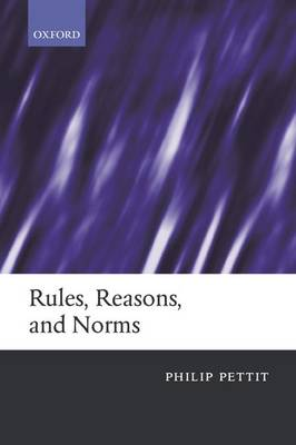 Rules, Reasons, and Norms book
