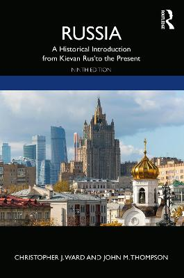 Russia: A Historical Introduction from Kievan Rus' to the Present by Christopher J. Ward