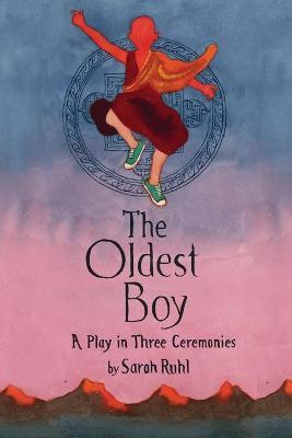 The Oldest Boy by Sarah Ruhl