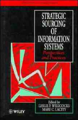 Strategic Sourcing of Information Systems by Leslie P. Willcocks