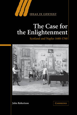 The Case for The Enlightenment by John Robertson