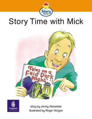 Story-time with Mick Story Street Emergent stage step 4 Storybook 33 by Jenny Alexander