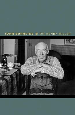 On Henry Miller by John Burnside