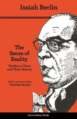 The Sense of Reality: Studies in Ideas and Their History by Isaiah Berlin