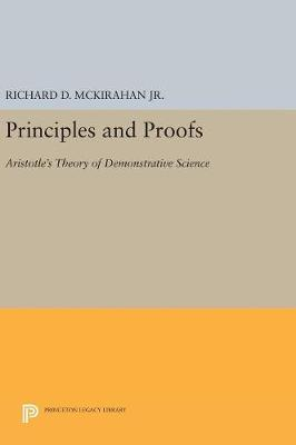 Principles and Proofs by Richard D. McKirahan