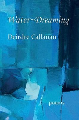 Water Dreaming by Deirdre Callanan
