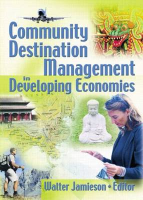 Community Destination Management in Developing Economies by Kaye Sung Chon