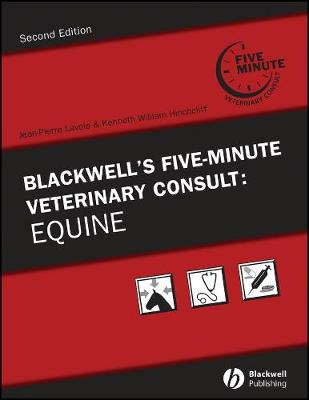 Blackwell's Five-minute Veterinary Consult Blackwell's Five-Minute Veterinary Consult Equine by Jean-Pierre Lavoie
