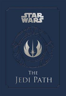 Star Wars - the Jedi Path: A Manual for Students of the Force by Daniel Wallace
