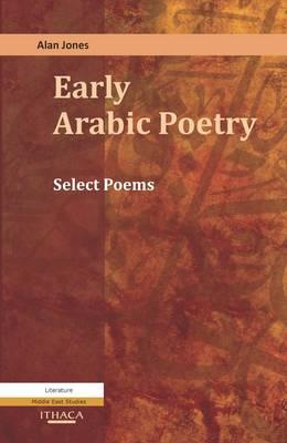 Early Arabic Poetry by Alan Jones