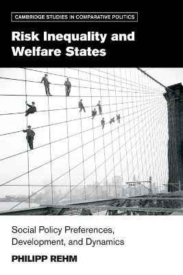 Risk Inequality and Welfare States by Philipp Rehm