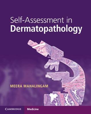 Self-Assessment in Dermatopathology by Meera Mahalingam
