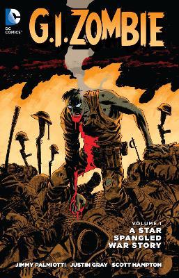 G.I. Zombie: A Star-Spangled War Story Volume 1 TP (The New 52) by Jimmy Palmiotti