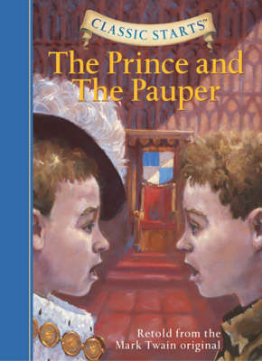Classic Starts (R): The Prince and the Pauper by Mark Twain