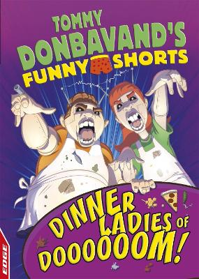 EDGE: Tommy Donbavand's Funny Shorts: Dinner Ladies of Doooooom! book