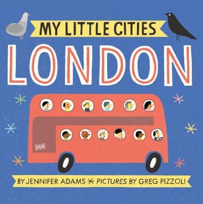 My Little Cities: London by Jennifer Adams