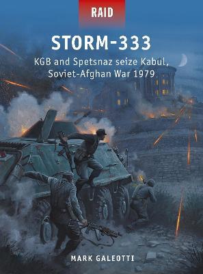 Storm-333: KGB and Spetsnaz seize Kabul, Soviet-Afghan War 1979 book