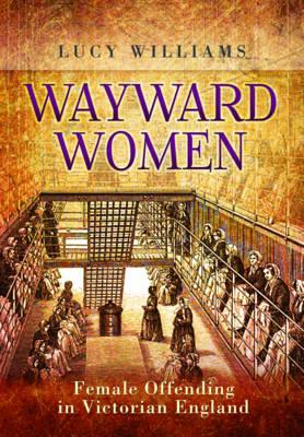 Wayward Women by Lucy E. Williams
