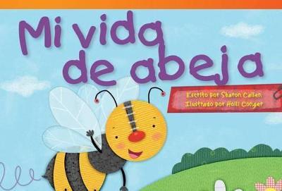 Mi vida de abeja (My Life as a Bee) (Spanish Version) by Sharon Callen