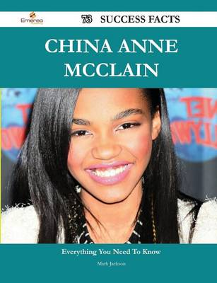 China Anne McClain 73 Success Facts - Everything You Need to Know about China Anne McClain by Mark Jackson