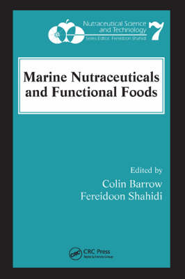 Marine Nutraceuticals and Functional Foods by Colin Barrow