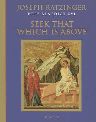 Seek That Which is Above by Joseph Ratzinger