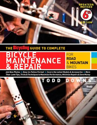 Complete Bicycle Maintenance by Todd Downs