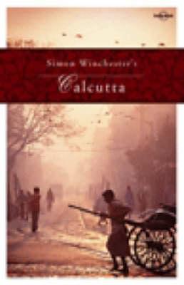 Simon Winchester's Calcutta by Simon Winchester