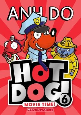 Hotdog! #6: Movie Time! by Anh Do
