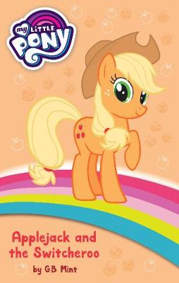 My Little Pony Fiction: Applejack and the Switcheroo by My Little Pony