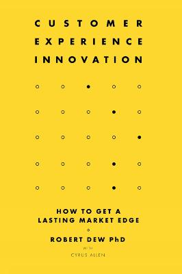 Customer Experience Innovation by Robert Dew
