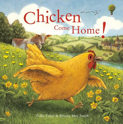 Chicken Come Home! by Polly Faber