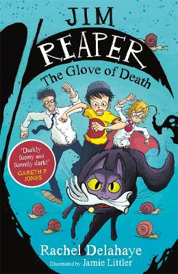 Jim Reaper: The Glove of Death by Rachel Delahaye