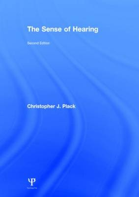 The Sense of Hearing by Christopher J. Plack