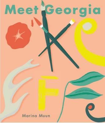 Meet Georgia O'Keeffe by Marina Muun