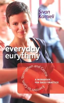 Everyday Eurythmy by Sivan Karnieli