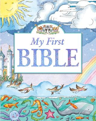 My First Bible by Tim Dowley