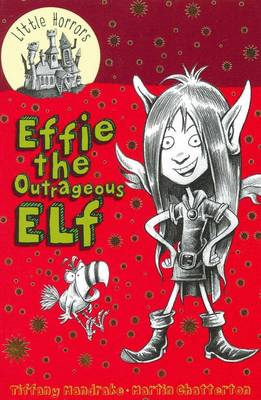 Effie the Outrageous Elf by Tiffany Mandrake