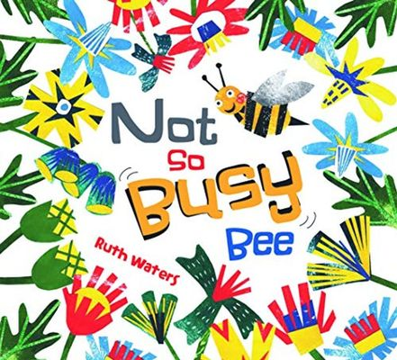 Not So Busy Bee by Ruth Waters