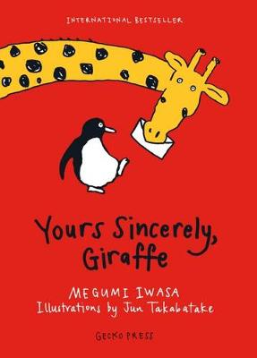 Yours Sincerely, Giraffe by Megumi Iwasa
