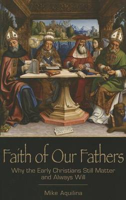 Faith of Our Fathers by Mike Aquilina