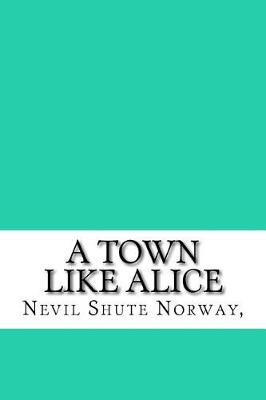A Town Like Alice by Nevil Shute Norway