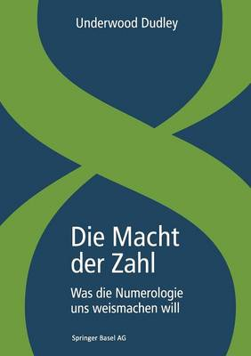 Die Macht Der Zahl: Was Die Numerologie Uns Weismachen Will book
