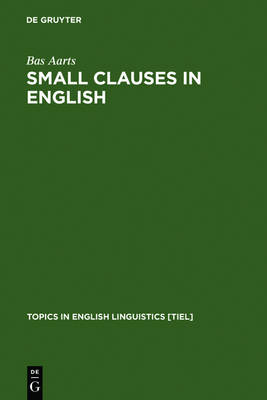 Small Clauses in English by Bas Aarts