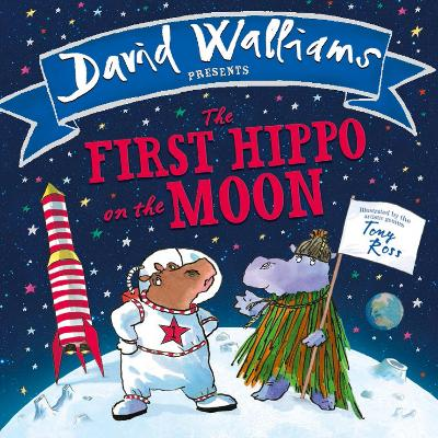 The First Hippo on the Moon by David Walliams