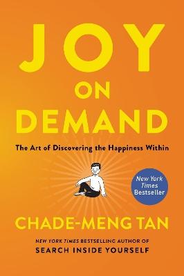 Joy on Demand by Chade-Meng Tan